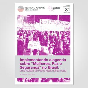 """Implementando a agenda sobre """"Mulheres, Paz e Segurança"""" no Brasil"""