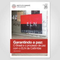 Garantindo a paz: O Brasil e o processo de paz com o ELN da Colômbia