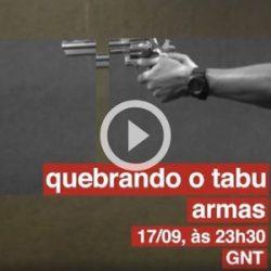 Quebrando o tabu – armas