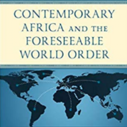 Contemporary Africa and the Foreseeable World Order