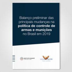 Balanço preliminar da regulação de armas e munições no Brasil