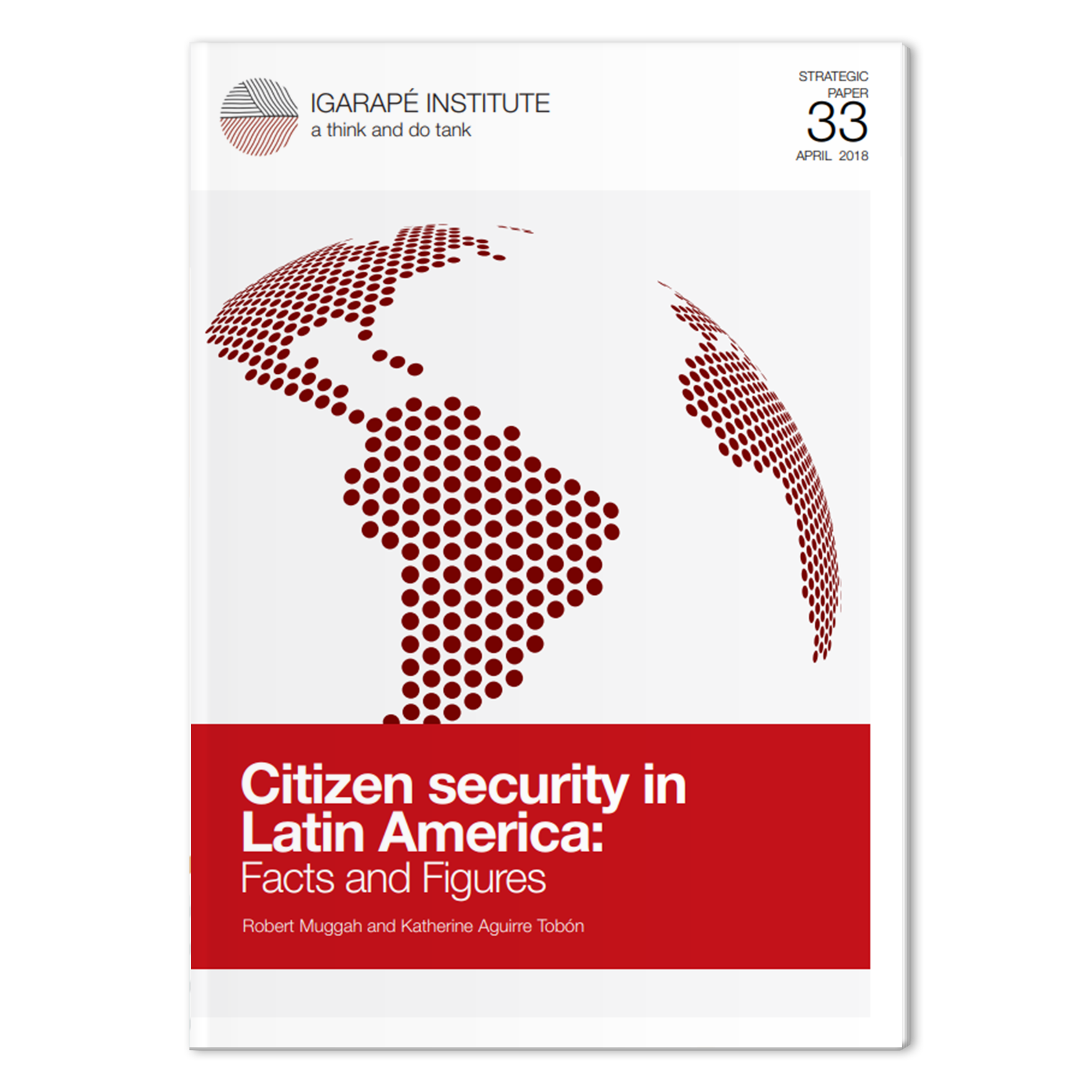 Citizen Security in Latin America: Facts and Figures
