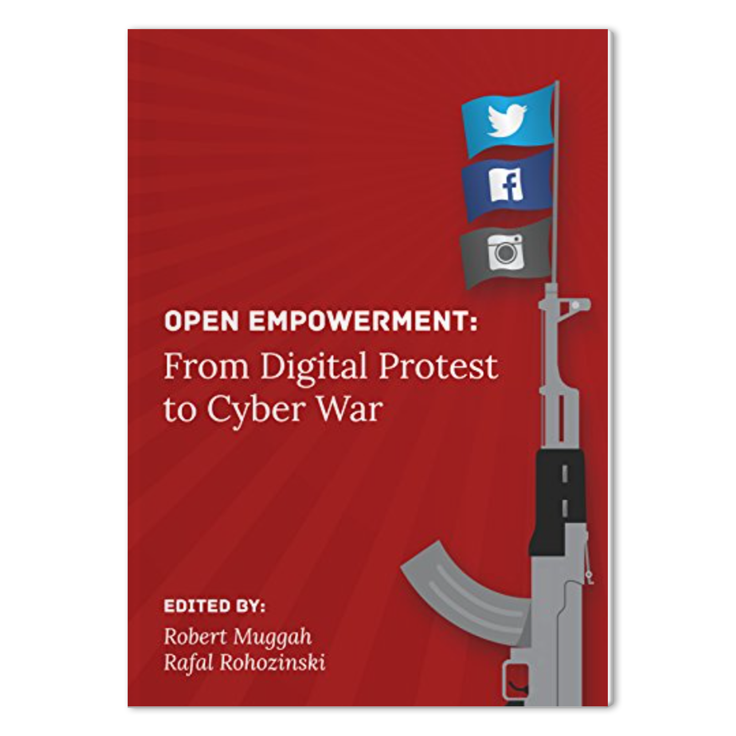 Open Empowerment: From Digital Protest to Cyber War