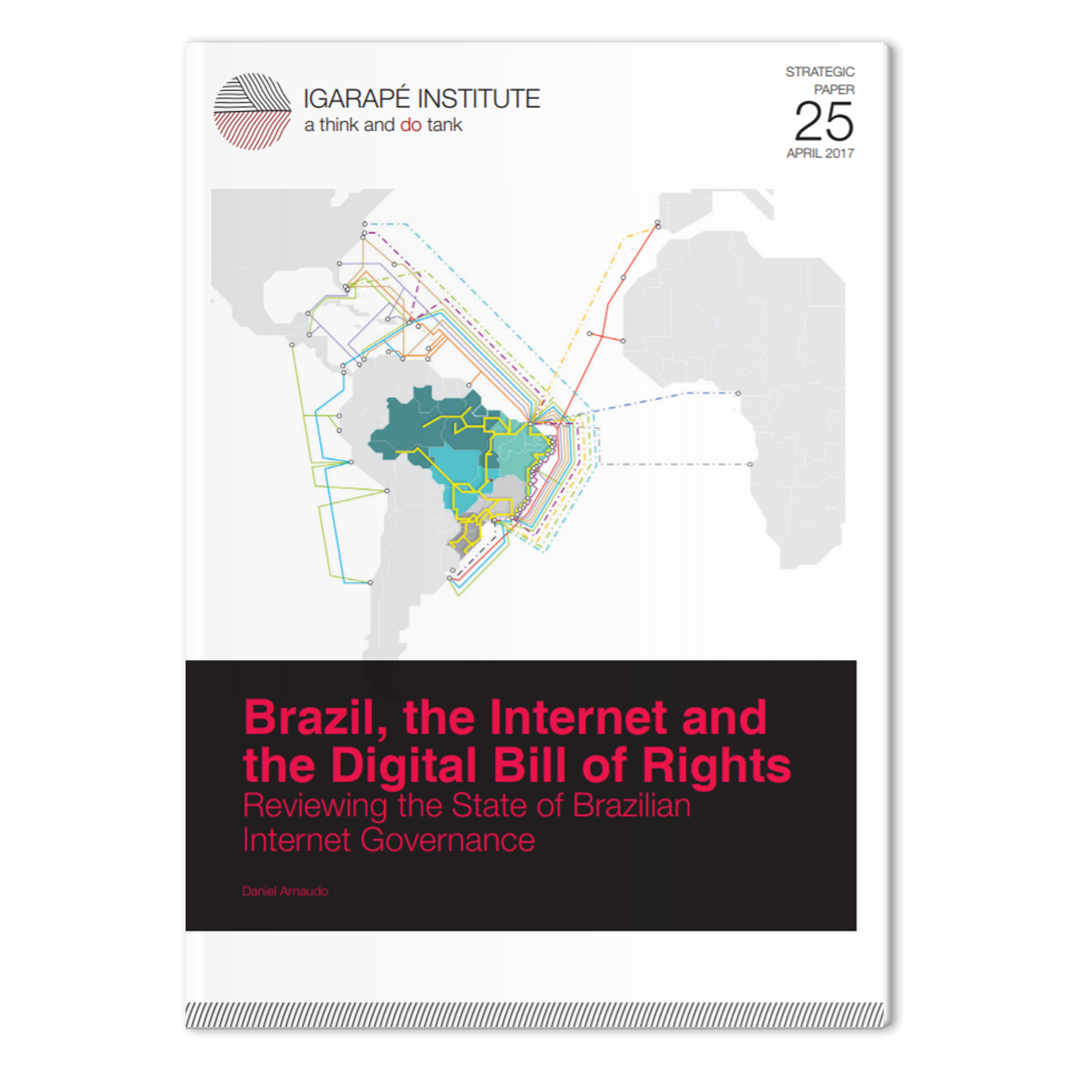 SP 25 Brazil the Internet and the Digital Bill of Rights Reviewing the State of Brazilian Internet Governance