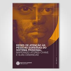 Redes de atenção às pessoas egressas do sistema prisional: mapeando atores-chave e suas demandas